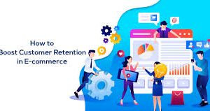 Top Strategies to Boost Online Customer Retention for E-commerce