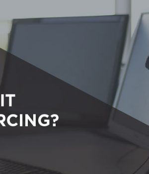 Should You Consider Outsourcing Your IT Support Requirements