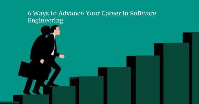 6 Ways to Advance Your Career in Software Engineering