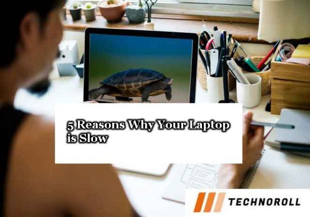 Reasons-Why-Your-Laptop-Is-Slow